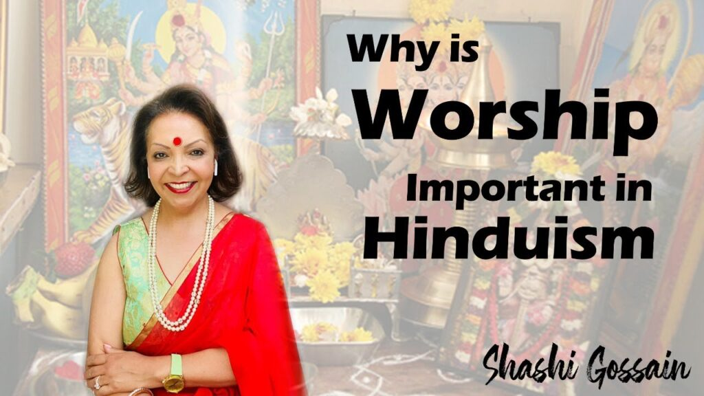 WHY IS WORSHIP IS IMPORTANT IN HINDUISM