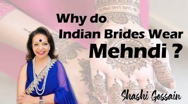 WHY DO INDIAN BRIDES WEAR MEHNDI
